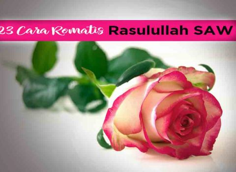 23 Cara Rasulullah SAW Yang Amat Romantik Bersama Isteri