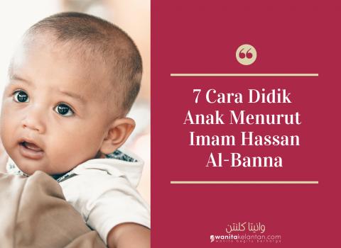 Tujuh Cara Didikan Anak-Anak Menurut Imam Hassan Al Banna