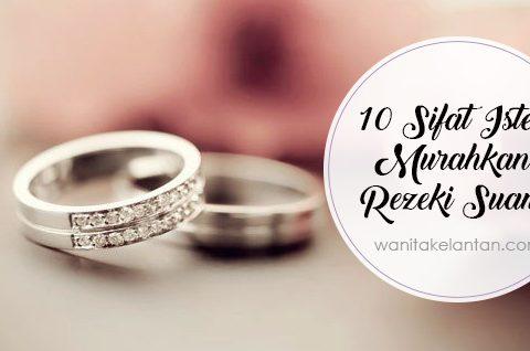 10 Sifat Isteri Murahkan Rezeki Suami