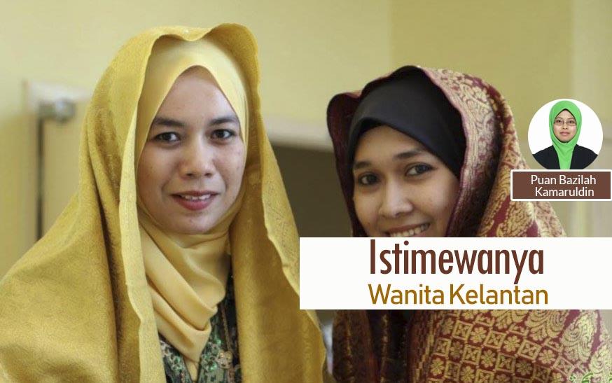 Istimewanya Wanita Kelantan