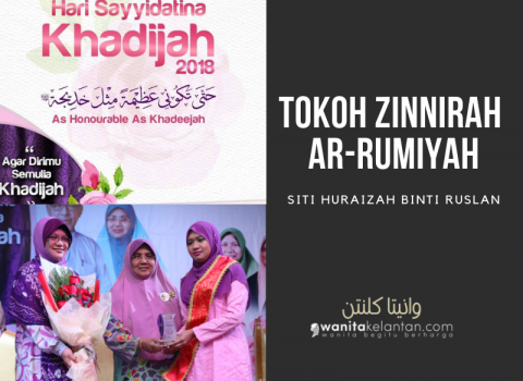 Hari Sayyidatina Khadijah 2018: Tokoh Zinnirah Ar-Rumiyah