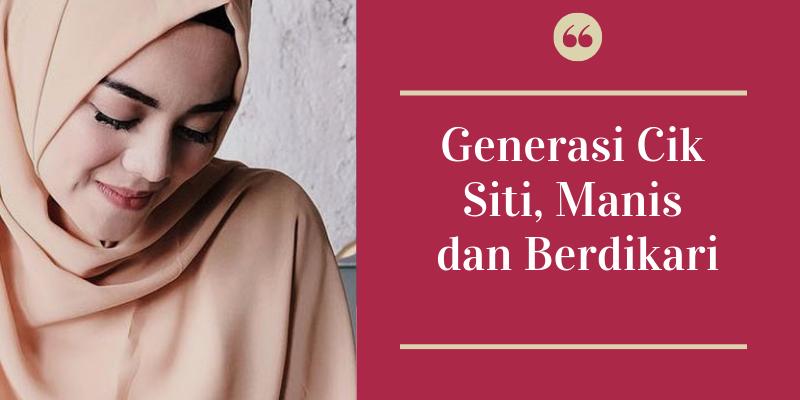 Generasi Cik Siti, Manis Dan Berdikari