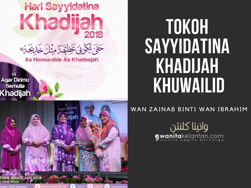 Hari Sayyidatina Khadijah 2018: Tokoh Sayyidatina Khadijah Khuwailid