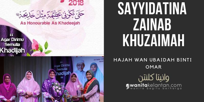 Hari Sayyidatina Khadijah 2018: Tokoh Sayyidatina Zainab Khuzaimah