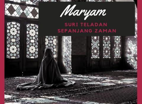 Maryam, Suri Teladan Sepanjang Zaman