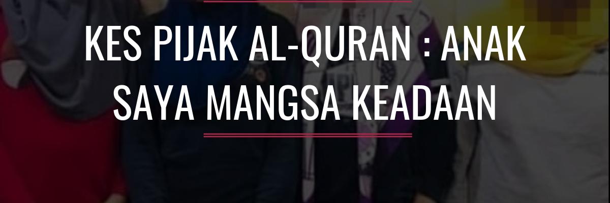 Kes Pijak Al-Quran : Anak Saya Mangsa Keadaan
