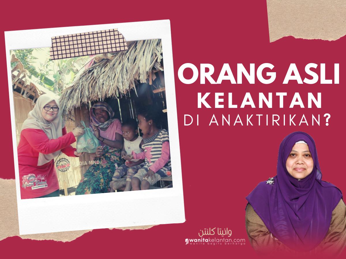 Orang Asli Kelantan Di Anaktirikan? (Siri 2)