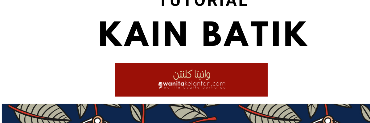 Tutorial Kain Batik
