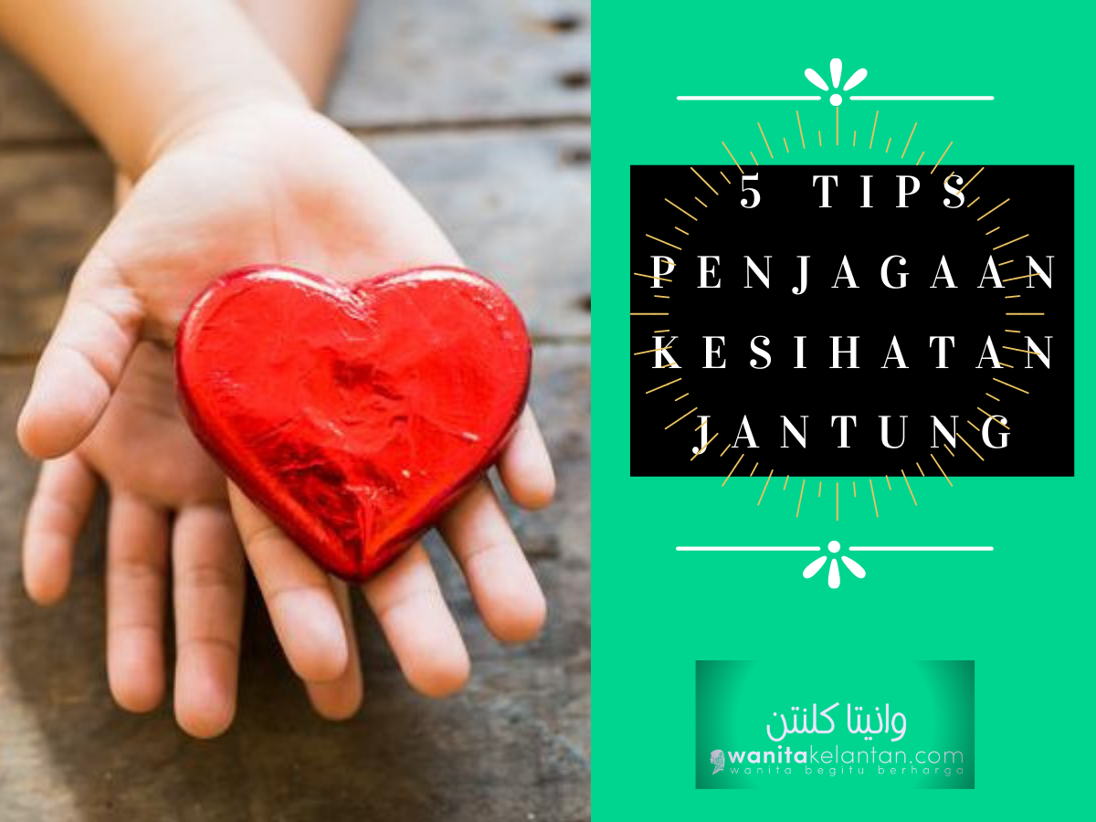 5 TIPS PENJAGAAN KESIHATAN JANTUNG