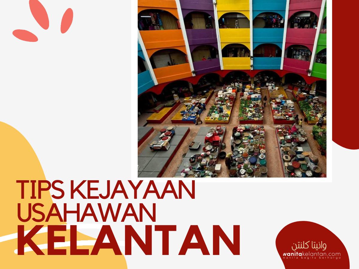 Tips Kejayaan Usahawan Kelantan