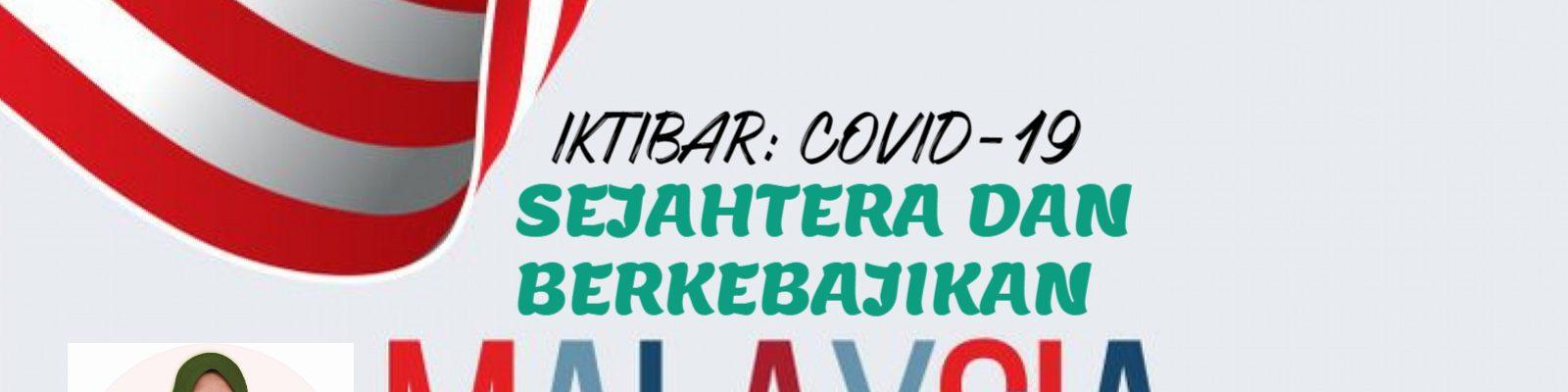 Iktibar Covid-19: Sejahtera Dan Berkebajikan