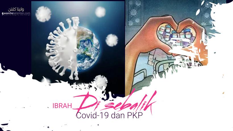Ibrah Disebalik Covid-19 Dan Perintah Kawalan Pergerakan (PKP)
