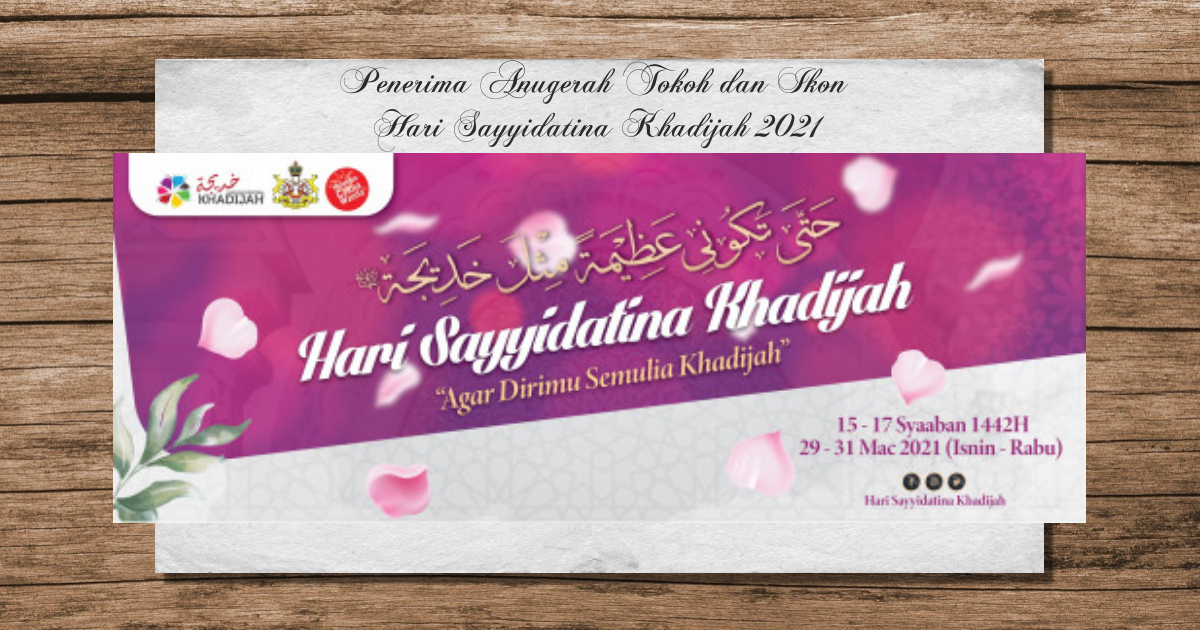Penerima Anugerah Tokoh Dan Ikon Hari Sayyidatina Khadijah 2021