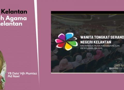 Wanita Kelantan Peneguh Umat Islam Kelantan