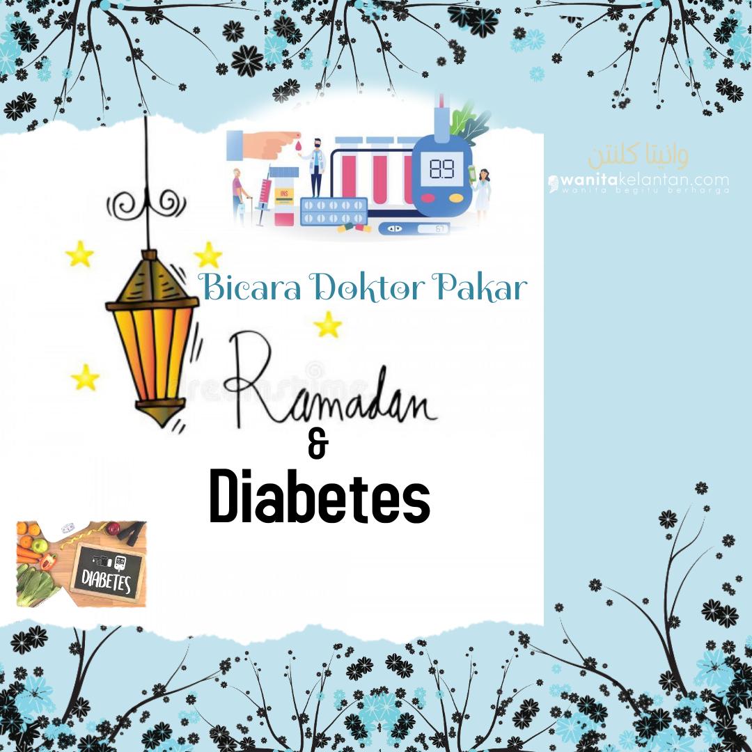 Bicara Doktor Pakar Diabetes Dan Ramadan