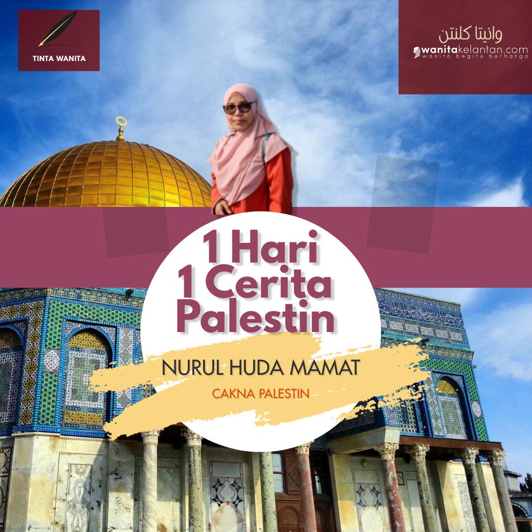 1 Hari 1 Cerita Palestin Bumi Umat Islam