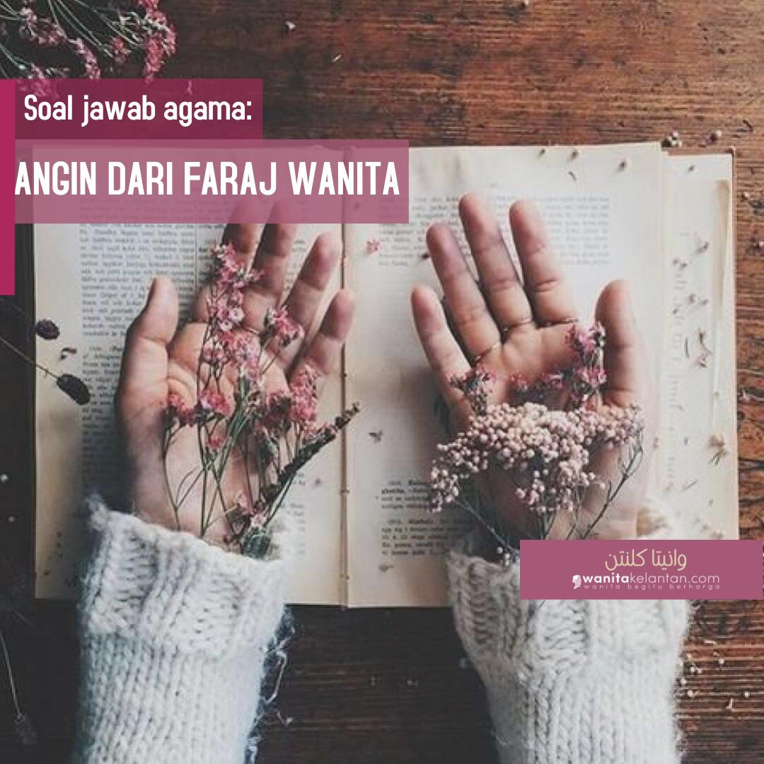 Soal Jawab Agama: Angin Dari Faraj Wanita