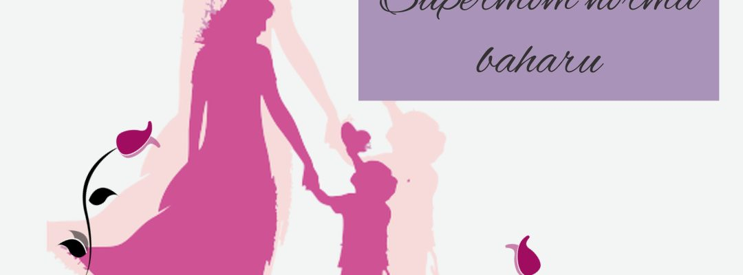 Edisi Wanita: Supermom Di Norma Baharu