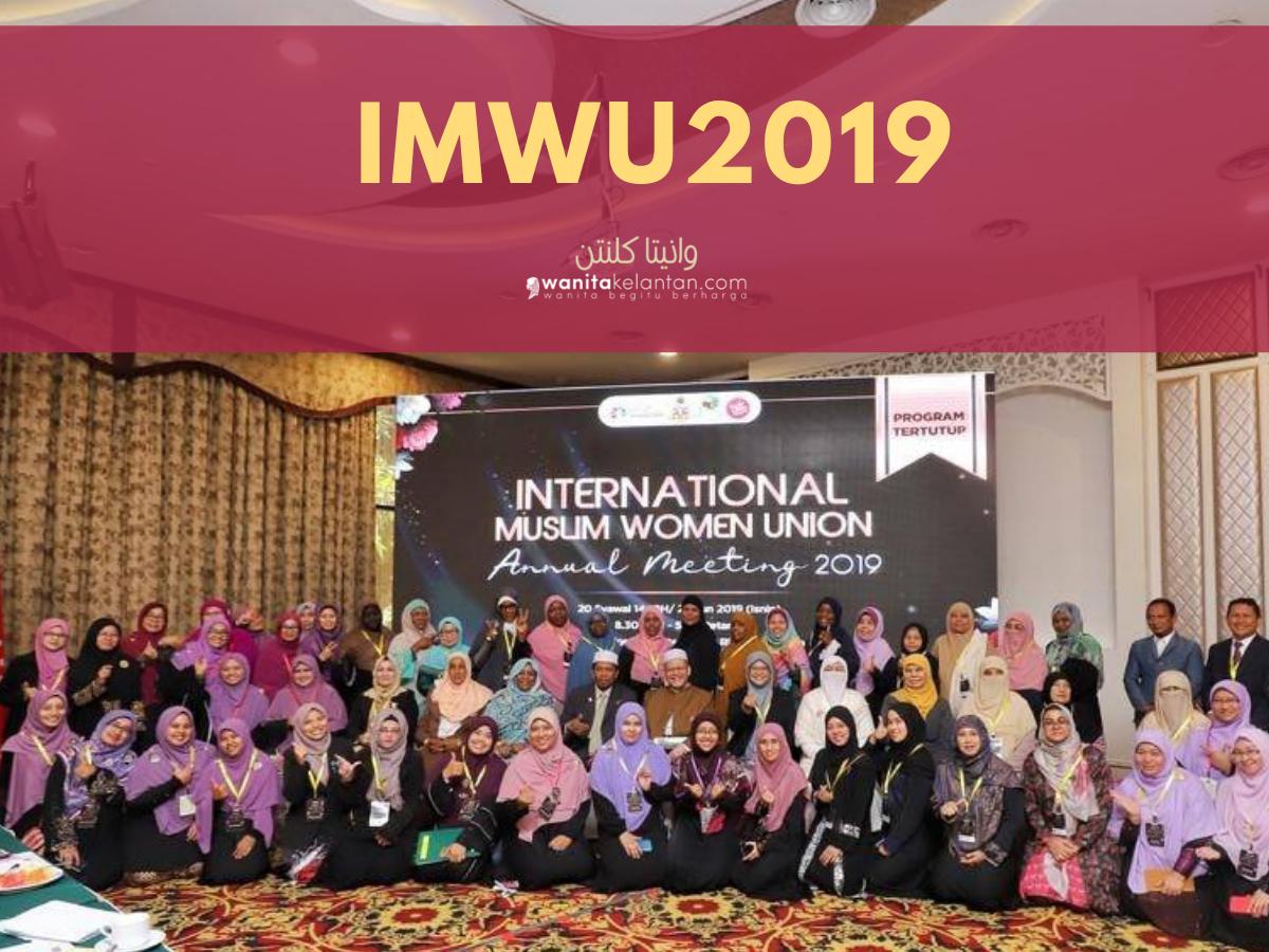 IMWU2019: Malaysia Tuan Rumah Kepada Wanita Muslim Dari 17 Buah Negara