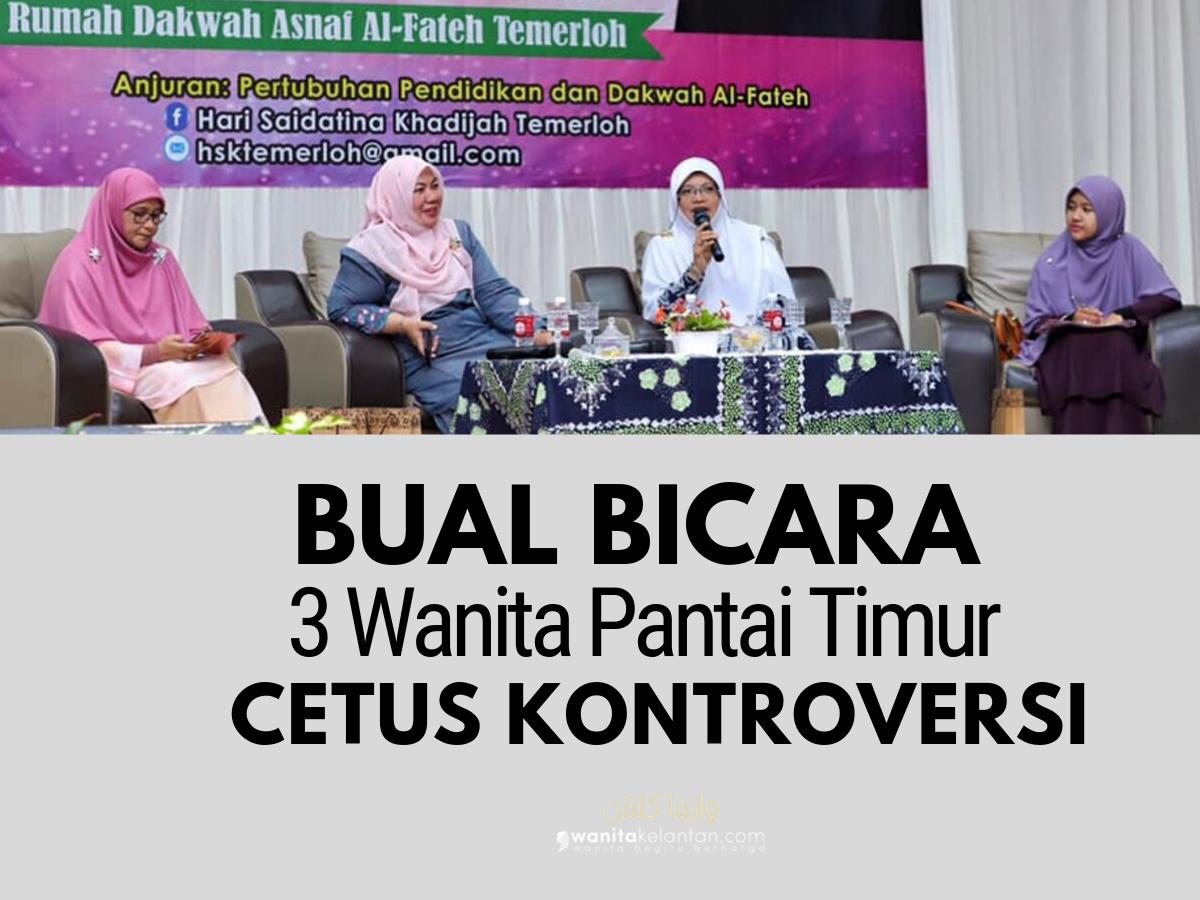 Bual Bicara 3 Wanita Pantai Timur Cetus Kontroversi