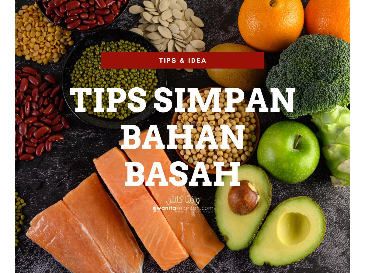 Tips Simpan Bahan Basah Supaya Tahan Lama