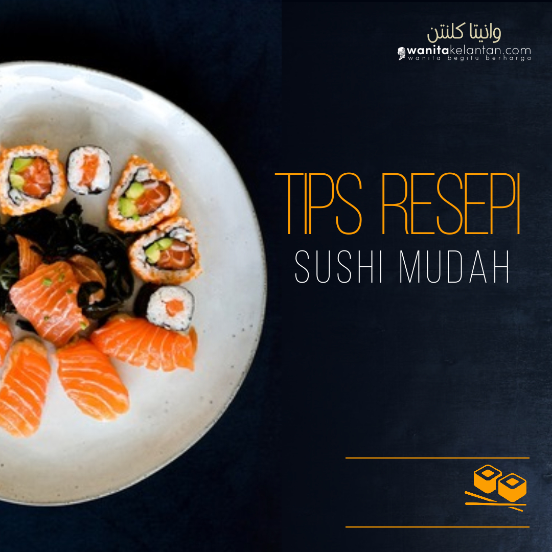 Tips Buat Sushi Homemade Senang Dan Jimat