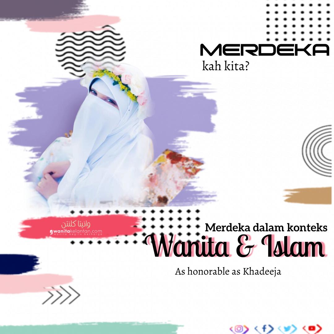 Merdeka Dalam Konteks Wanita Dan Islam